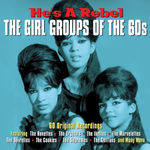 He's A Rebel The Girl Groups Of The 60's [Import]