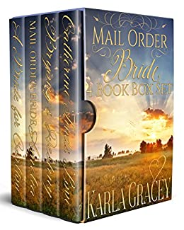 Mail Order Bride 4 Book Box Set: Sweet Clean Historical Western Mail Order Bride Mystery Romance by [Gracey, Karla]