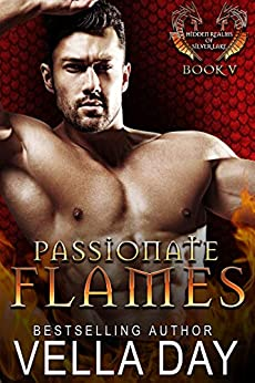 Passionate Flames: A Hot Paranormal Dragon Shifter Romance (Hidden Realms of Silver Lake Book 5) by [Day, Vella]