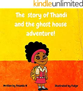 The story of Thandi : and the ghost house  adventure! (English Edition)