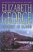 Payment in Blood: An Inspector Lynley Novel: 2 (Inspector Lynley Mysteries 02)