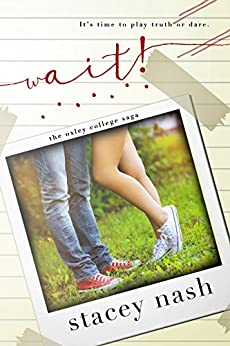 Wait! (Oxley College Saga) by [Nash, Stacey]