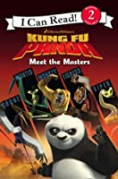 Meet the Masters: I Can Read! Level 2 (Kung Fu Panda)