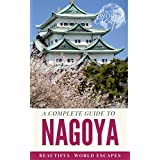 A Complete Guide to Nagoya (English Edition)