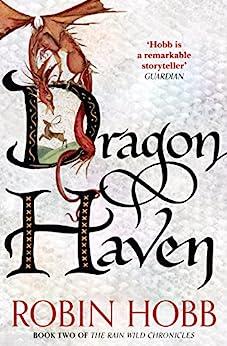 Dragon Haven (The Rain Wild Chronicles, Book 2) by [Hobb, Robin]