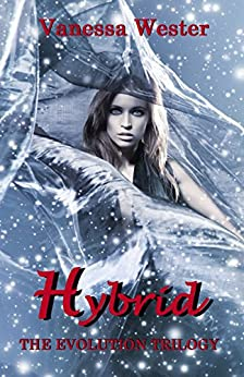 Hybrid: The Evolution Trilogy by [Wester, Vanessa]
