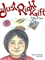 The Just Right Gift: A Story of Love (Seven Teachings Stories)