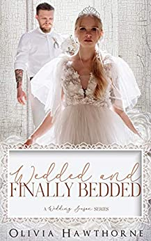 Wedded and Finally Bedded: A Wedding Season Series by [Hawthorne, Olivia, Club, Flirt]