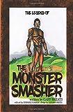 The Legend of The Monster Smasher (Volume)