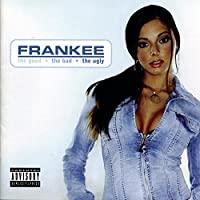 Good, Bad and Ugly by Frankee (2004-04-27)