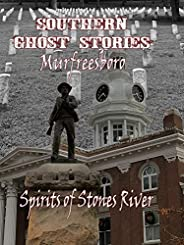 Southern Ghost Stories: Murfreesboro: Spirits of Stones River