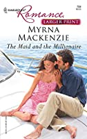The Maid And The Millionaire (Harlequin Romance)