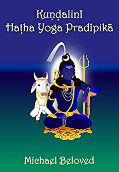 [Beloved, Michael]のKundalini Hatha Yoga Pradipika (English Edition)