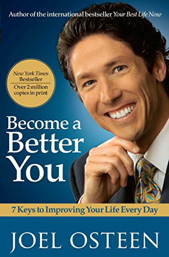 Become a Better You: 7 Keys to Improving Your Life Every Day (English Edition)