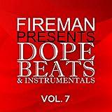 Fireman Presents: Dope Beats & Instrumentals 7