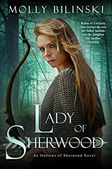 Lady of Sherwood (Outlaws of Sherwood Book 1) by [Bilinski, Molly]