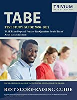 TABE Test Study Guide 2020-2021: TABE Exam Prep and Practice Test Questions for the Test of Adult Basic Education