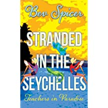 Stranded in the Seychelles: teachers in paradise (a Bev and Carol adventure Book 3)