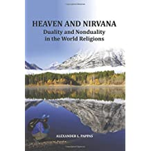 Heaven and Nirvana: Duality and Nonduality in the World Religions
