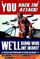 You Back the Attack! Bomb Who We Want!: Remixed War Propaganda