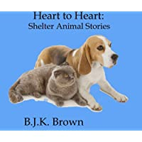 Heart to Heart: Shelter Animal Stories (English Edition)