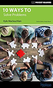 [Maclauchlan, Kyle]の10 Ways to Solve Problems: Pocket Readers (English Edition)
