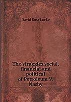 The Struggles Social, Financial and Political of Petroleum V. Nasby