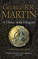 Dance with Dragons: Dreams and Dust (A Song of Ice and Fire)