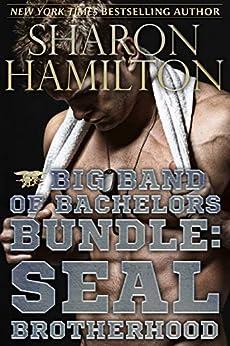 Big Band of Bachelors Bundle: SEAL Brotherhood Series by [Hamilton, Sharon]
