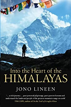 Into the Heart of the Himalayas by [Lineen, Jono]