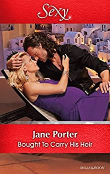 Mills & Boon : Bought To Carry His Heir by [Porter, Jane]