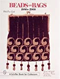 Beads on Bags: 1880S to 2000 (A Schiffer Book for Collectors)