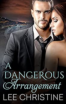 A Dangerous Arrangement (Dangerous Arrangements) by [Christine, Lee]
