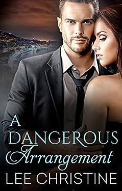 A Dangerous Arrangement (Dangerous Arrangements)