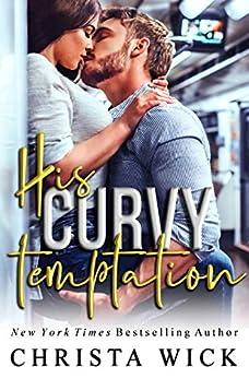 His Curvy Temptation: Declan & Melanie by [Wick, Christa, Wick, C.M.]