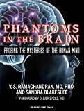 Phantoms in the Brain: Probing the Mysteries of the Human Mind: Library Edition