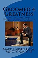 Groomed 4 Greatness