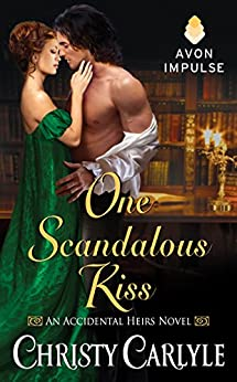 One Scandalous Kiss: An Accidental Heirs Novel by [Carlyle, Christy]