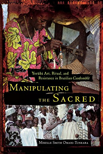Download Manipulating the Sacred: Yoruba Art, Ritual, and Resistance in Brazilian Candomble (African American Life Series) 0814328520