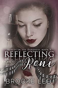Reflecting Roni (Beauty in the Darkness Book 3) by [Lee, Brooke]