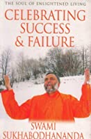 Celebrating Success & Failure (The Soul of Enlightened Living) [並行輸入品]