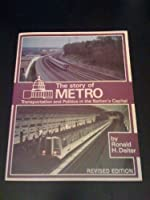 The Story of Metro: Transportation and Politics in the Nation's Capital (INTERURBANS SPECIAL)