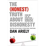 The (Honest) Truth About Dishonesty: How We Lie To Everyone-- EspeciallyOurselves