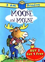 Moose and Mouse (I Am Reading)