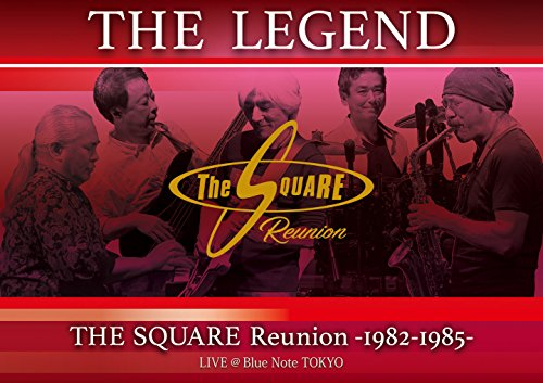 """""""THE LEGEND"""" / THE SQUARE Reunion -1982-1985- LIVE @Blue Note TOKYO [DVD]"""