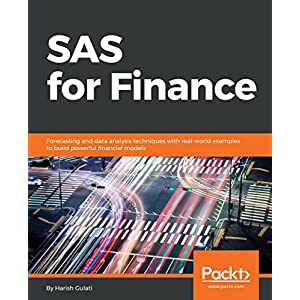 SAS for Finance: Forecasting and data analysis techniques with real-world examples to build powerful financial models