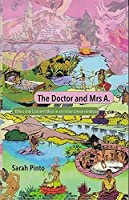 The Doctor and Mrs A.: Ethics and Counter-Ethics in an Indian Dream Analysis [Hardcover] Sarah Pinto