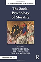 The Social Psychology of Morality (Sydney Symposium of Social Psychology)