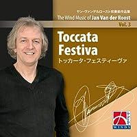Wind Music Of Jan Van Der Roost Vol.3-toccata Festiva