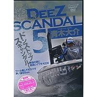 DeeZ SCANDAL 5